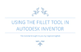 Engineering Lesson Plans: Autodesk Inventor - Using the Fillet Tool