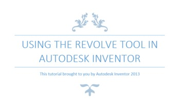 Engineering Lesson Plans: Autodesk Inventor - Using the Revolve Tool