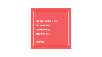 Engineering PowerPoint: Teamwork, Safety, and Underwater Robotics Project
