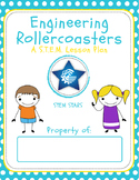 Engineering Rollercoasters- STEM Activity