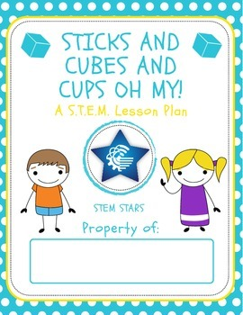 Engineering: Sticks and Cubes and Cups - STEM Mystery Bag Activity!