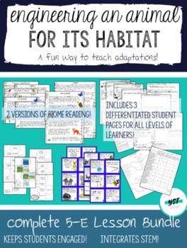 Engineering an Animal for a Habitat Complete 5E Adaptation Lesson Plan Bundle