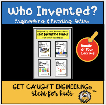 Engineering and Reading: Who Invented? Bundle