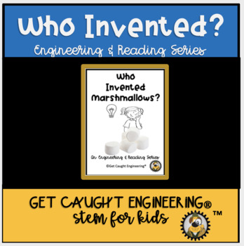 Engineering and Reading: Who Invented Marshmallows?
