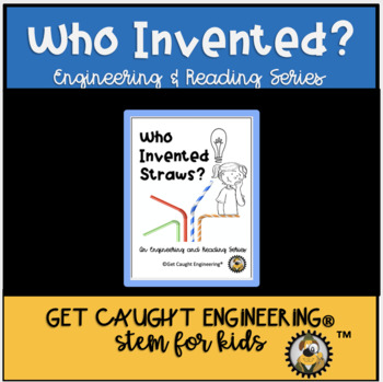 Engineering and Reading: Who Invented Straws?