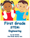 First Grade STEM: Engineering