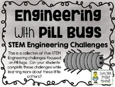 Engineering with Pill Bugs - STEM Engineering Challenges - Set of Five!