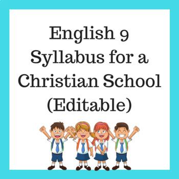 English 9 Syllabus (for a Christian School).  Editable.