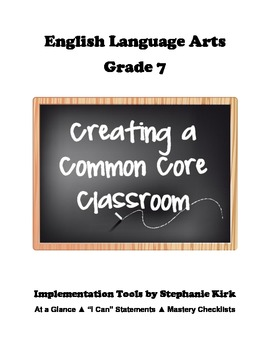 English 7 Common Core ELA - I Can Statements, Checklist, and At a Glance Guide