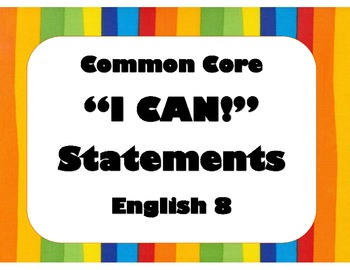 English 8 Common Core 8 ELA - I Can Statements, Checklist, and At a Glance Guide