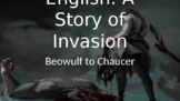 English - A Story of Invasion, Beowulf to Chaucer