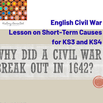 English Civil War - Short-Term Causes: Article and Worksheet