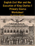 English Civil War and the Execution of King Charles I Primary Source Worksheet