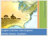 English Colonies: New England, Middle Atlantic, Southern PowerPoint