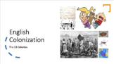 English Colonization - 13 Colonies Power Point (33 slides)