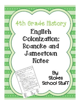 English Colonization:  Roanoke and Jamestown Notes