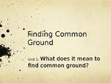 English I Unit 1: Finding Common Ground