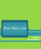 English II World Literature Short Story Unit w/ Differentiation