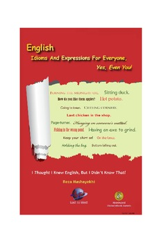 English Idioms And Expressions For Everyone, Yes, Even You!