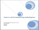Grades 3, 4, 5 English Language Arts Standards Maps and SBA Summative Blueprints