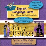 English Language Arts: Story Elements that Entertain Unit for The Bully Busters