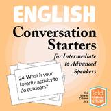 English Language Conversation Starters ~ Intermediate to Advanced