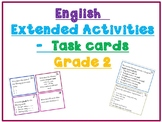 English Language - Grade 2 Task Cards / Extended Activities