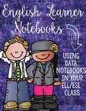 English Learner Notebook: Using Data Notebooks in Your ELL