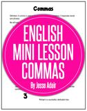 English Literacy Mini Lesson: When To Use Commas