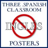 "Three ""Spanish Only"" Classroom Posters -- ¡Inglés, No!  ¡Solo Español!"