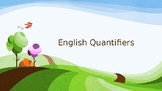 English Quantifiers: a lot, some, a little, a few, not much, etc.