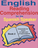 English Reading Comprehension for the Spanish Speaker Book 2