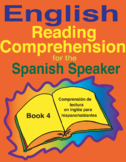 English Reading Comprehension for the Spanish Speaker Book 4