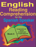 English Reading Comprehension for the Spanish Speaker Book 5