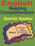 English Reading Comprehension for the Spanish Speaker Book 6