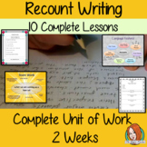 Recount Writing - Complete unit of work