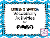 English and Spanish Vocabulary Activities for SLPs