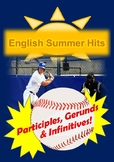 English Summer Hits, Participles, Gerunds & Infinitives!