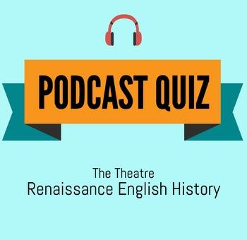 English Theatre History Podcast Quiz
