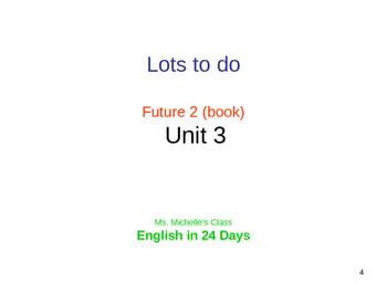 English in 24 days (ESL2 class) Unit 3
