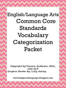 English/Language Arts Common Core Standards Vocabulary Categorization Packet