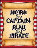 """Enhanced Pirate Theme Poster :: """"Work Like a Captain, Play"""