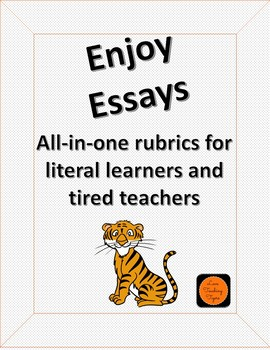 Enjoy Essays: All-in-one Rubrics for Literal Learners and Tired Teachers