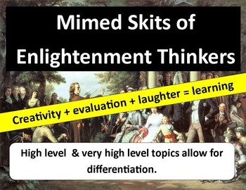 Enlightenment Thinkers: Students create & present mimed skits!