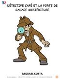 Enquête du détective Café et la porte de garage mystérieus