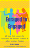Enraged to Engaged: 68 Social Skills Lessons for Adolescents with EBD or ASD
