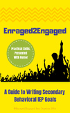 Enraged to Engaged: Guide to Writing Behavior IEP Goals