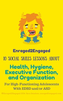 Enraged2Engaged Lessons About Hygiene and Executive Function