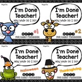 Early Finishers Enrichment Activities: I'm Done Teacher!  BUNDLED #1