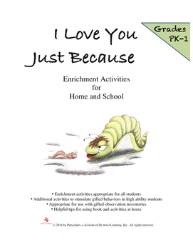 """Enrichment/Gifted Curriculum to accompany """"I Love You Just Because"""" PK-K-1"""